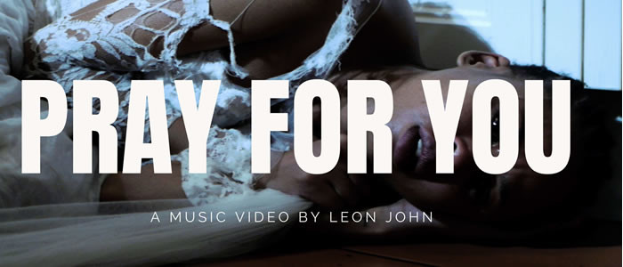 LEON JOHN Releases Debut Music Video PRAY FOR YOU