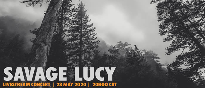 Savage Lucy Livestream Concert – 28 May
